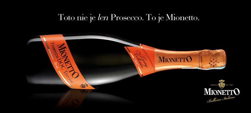 Toto nie je len Prosecco. Toto je Mionetto.